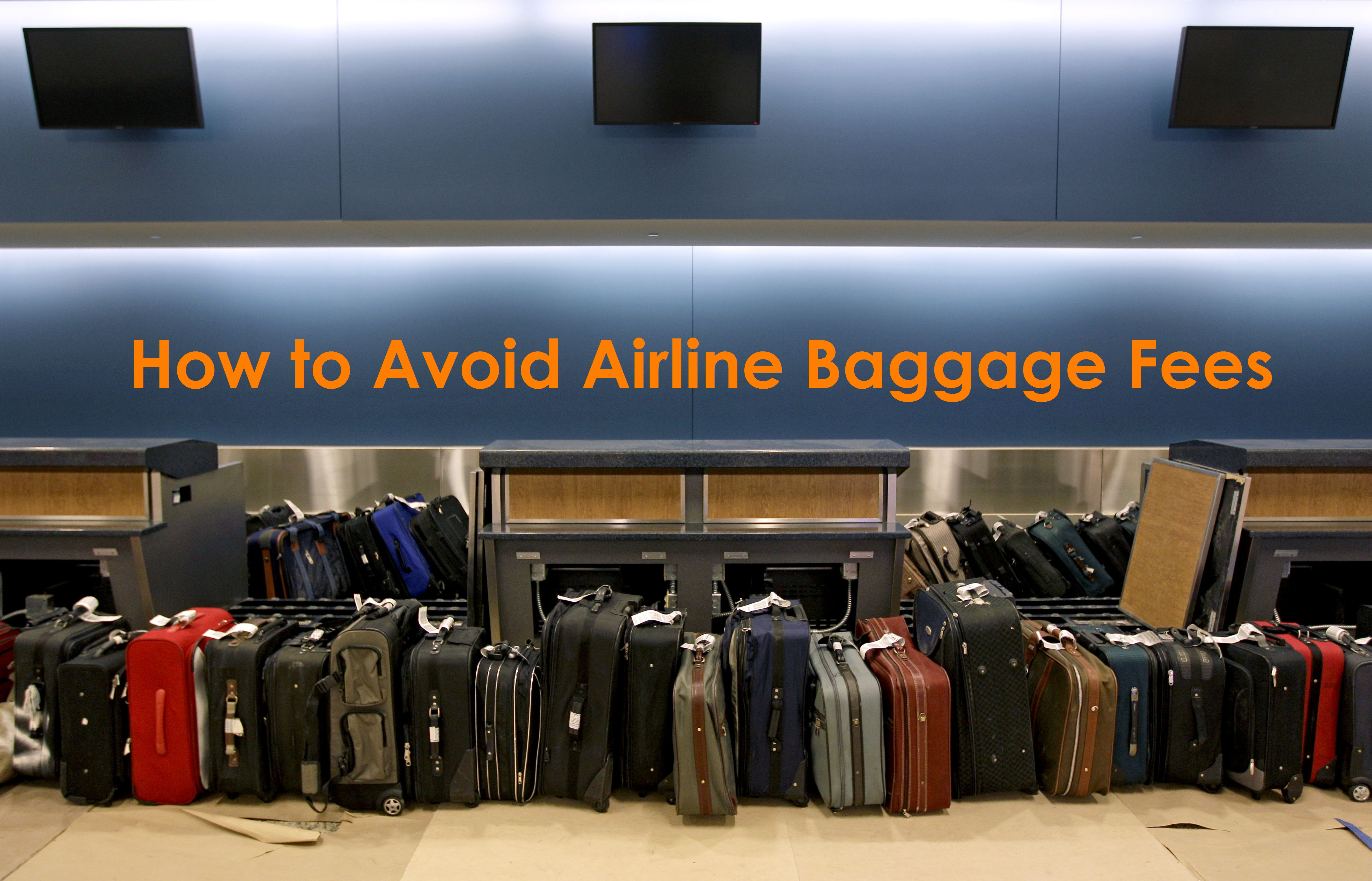 Travel Advice | How To Avoid Airline Baggage Fees