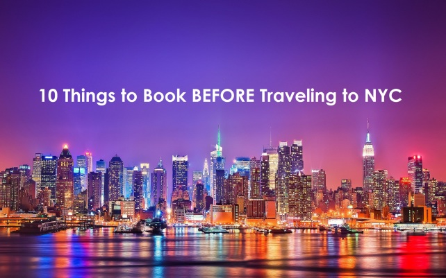 10 Things to Book BEFORE Traveling to NYC