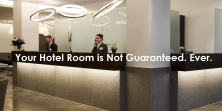 Your Hotel Room is Not Guaranteed. Ever